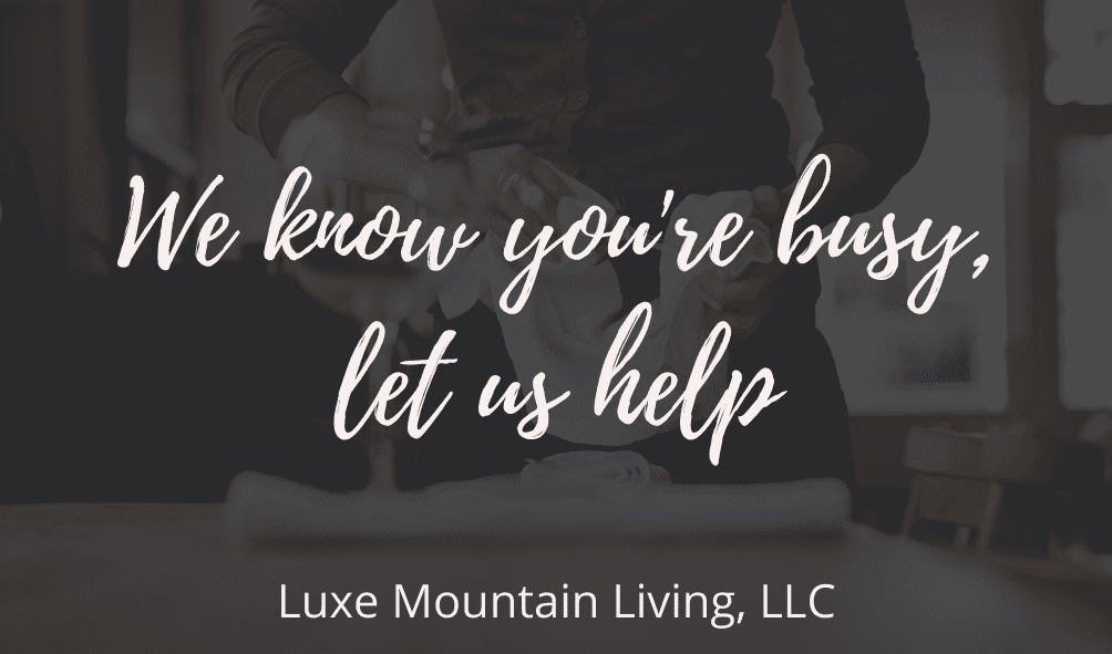 Luxe Mountain Living. Deep cleans available next week