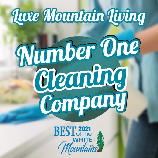 Luxe Mountain Living Number One Cleaning Company Best of the White Mountains 2021